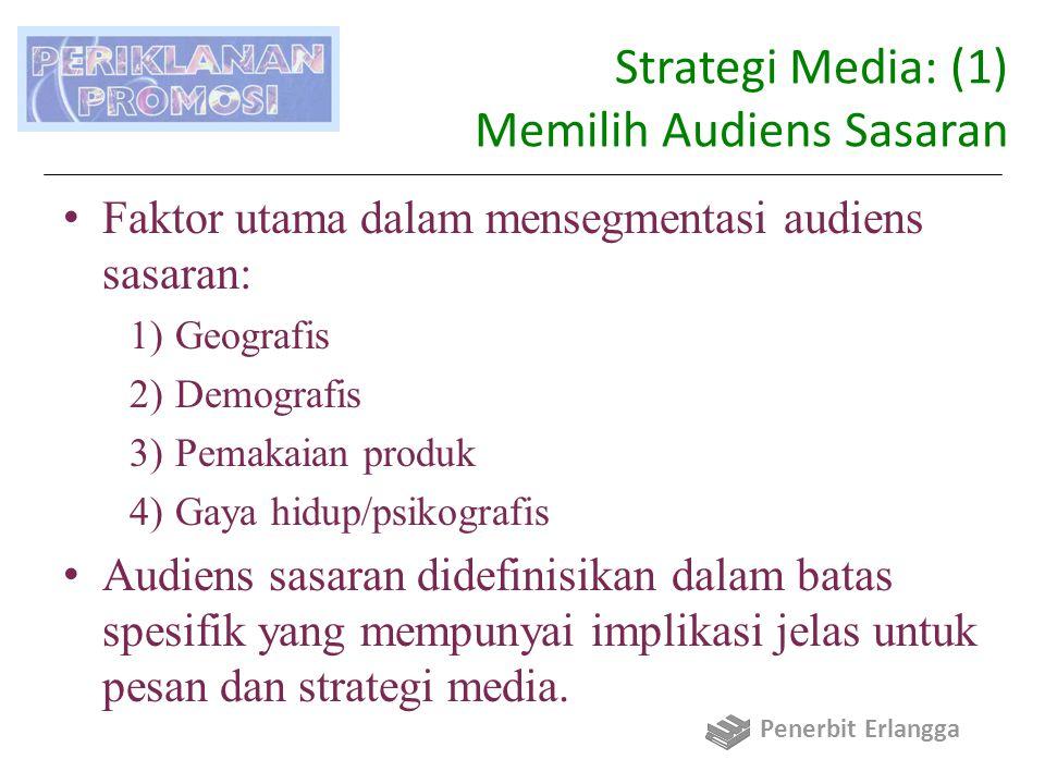 Strategi Media: (2) Menentukan Tujuan Media Dasar perencanaan media: 1)Jangkauan Persentase audiens sasaran yang diekspos sekurang- kurangnya satu kali dengan pesan pemasang iklan selama jangka waktu tertentu.
