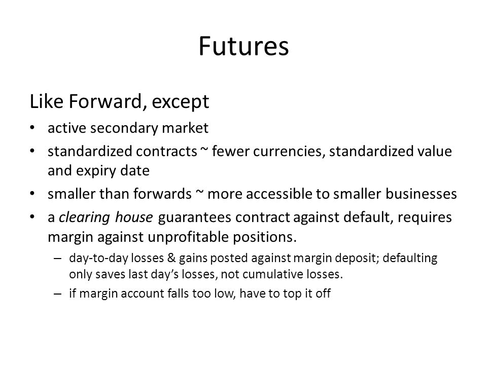 Forward Markets, cont. Forward rates reflect relative rates of return and expectations of future exchange rates. Actors using forward contracts are co