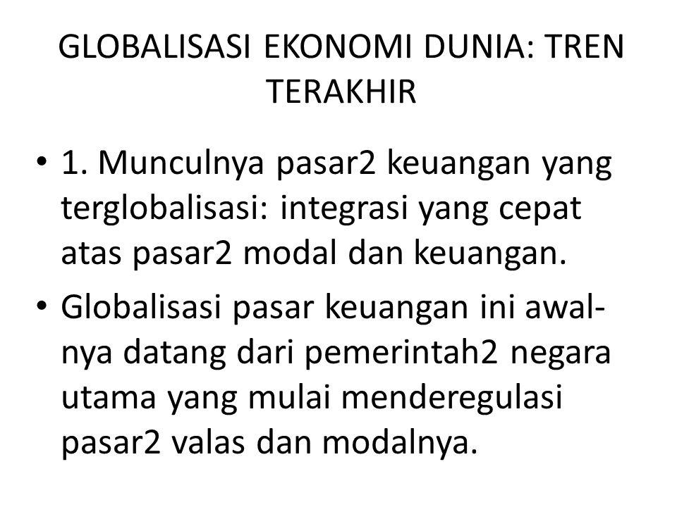 GLOBALISASI EKONOMI DUNIA: TREN TERAKHIR 1.