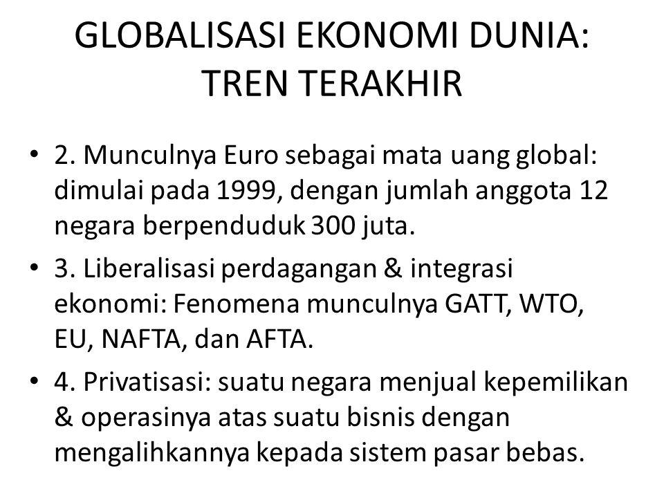 GLOBALISASI EKONOMI DUNIA: TREN TERAKHIR 2.