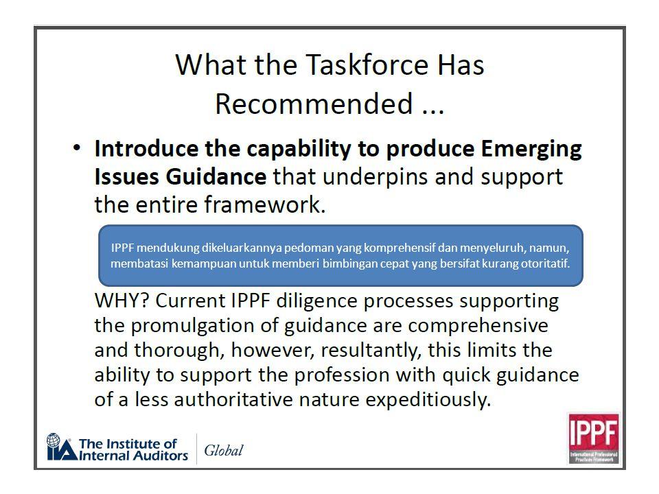 IPPF mendukung dikeluarkannya pedoman yang komprehensif dan menyeluruh, namun, membatasi kemampuan untuk memberi bimbingan cepat yang bersifat kurang