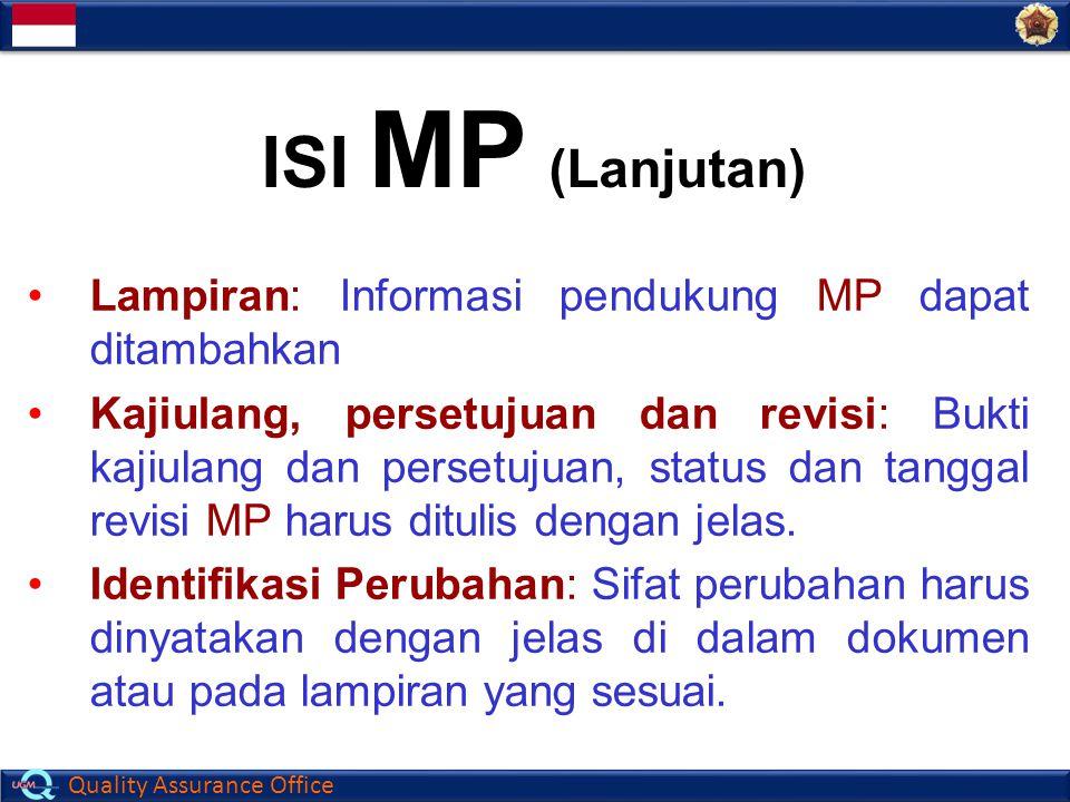 Quality Assurance Office ISI MP (Lanjutan) Lampiran: Informasi pendukung MP dapat ditambahkan Kajiulang, persetujuan dan revisi: Bukti kajiulang dan p