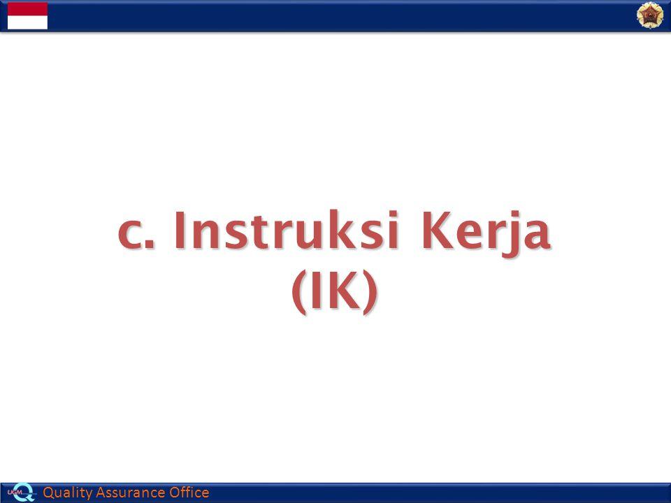 Quality Assurance Office c. c. Instruksi Kerja (IK)