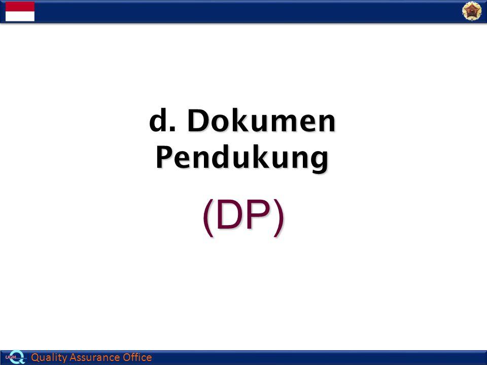 Quality Assurance Office (DP) d. Dokumen Pendukung