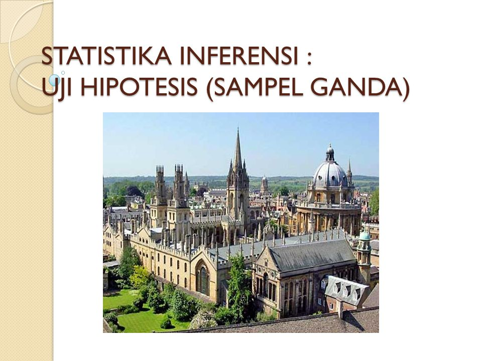 STATISTIKA INFERENSI : UJI HIPOTESIS (SAMPEL GANDA)
