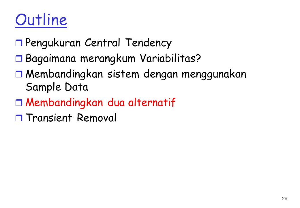 26 Outline r Pengukuran Central Tendency r Bagaimana merangkum Variabilitas.