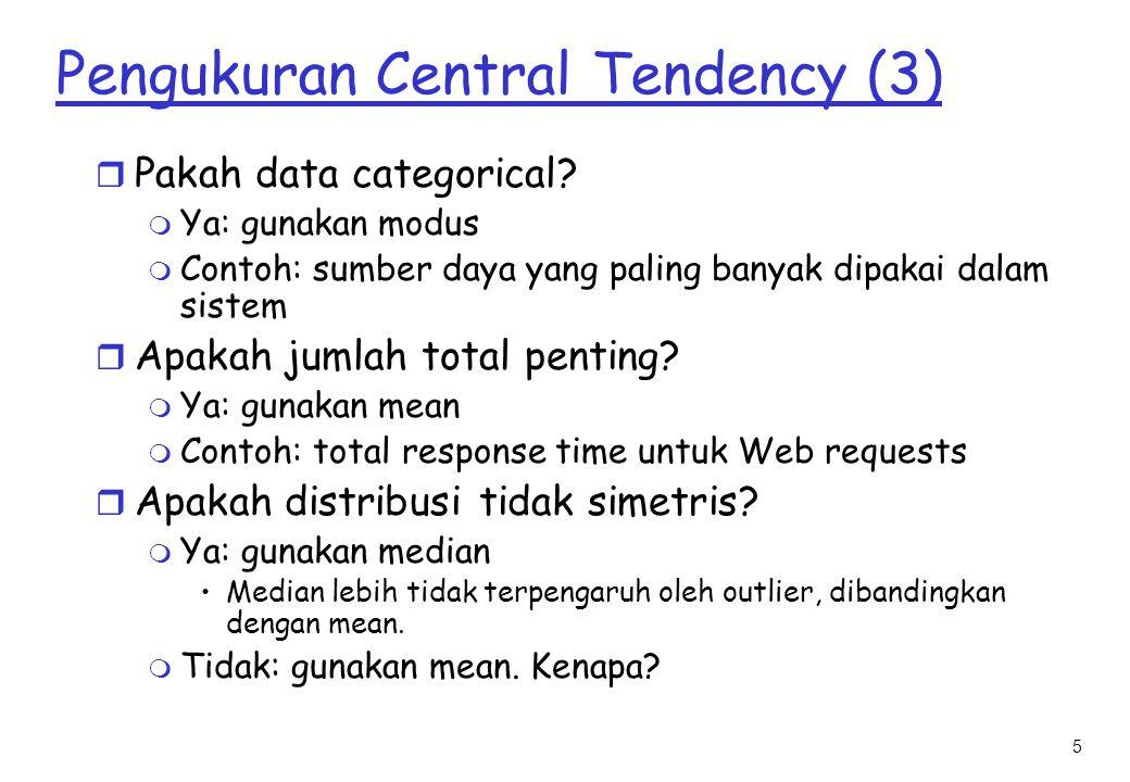 26 Outline r Pengukuran Central Tendency r Bagaimana merangkum Variabilitas.
