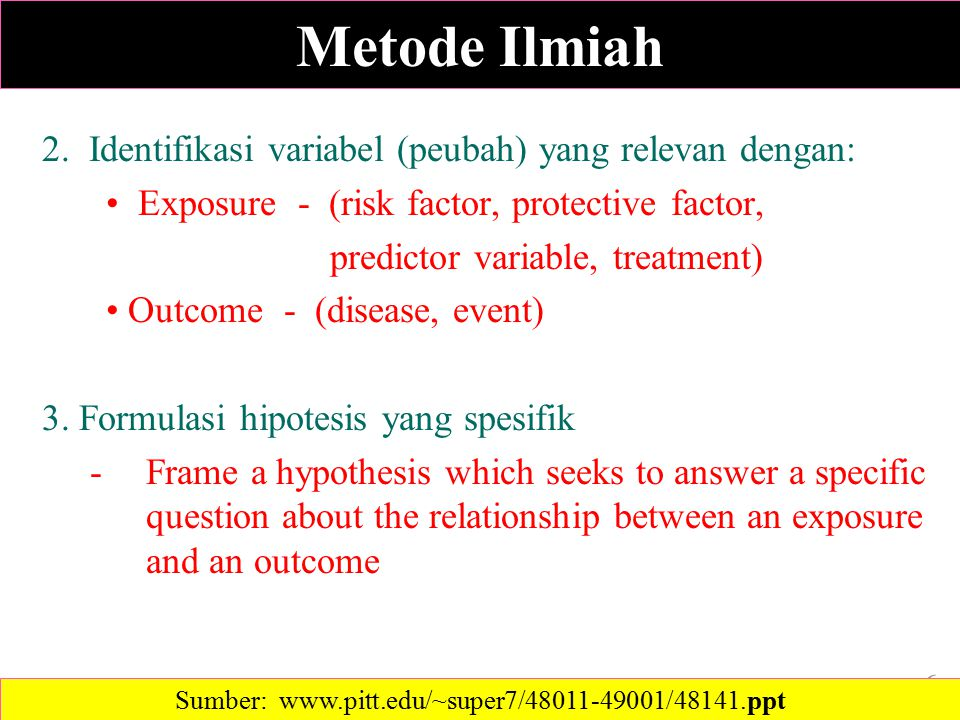 2. Identifikasi variabel (peubah) yang relevan dengan: Exposure - (risk factor, protective factor, predictor variable, treatment) Outcome - (disease,