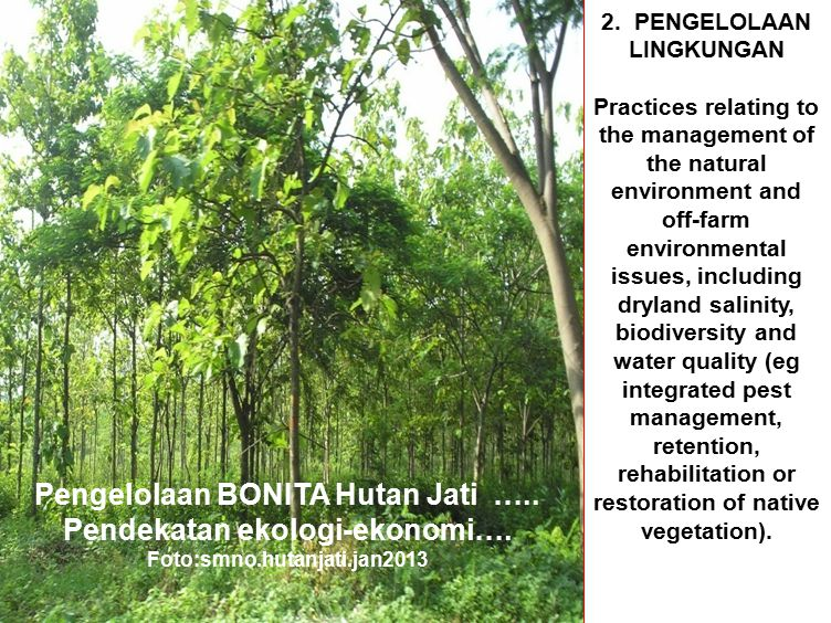 2. PENGELOLAAN LINGKUNGAN Practices relating to the management of the natural environment and off-farm environmental issues, including dryland salinit
