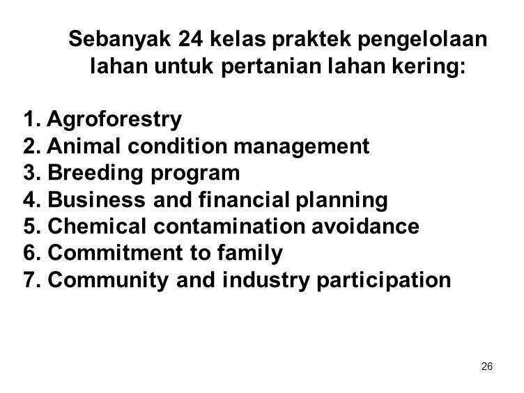 26 Sebanyak 24 kelas praktek pengelolaan lahan untuk pertanian lahan kering: 1.