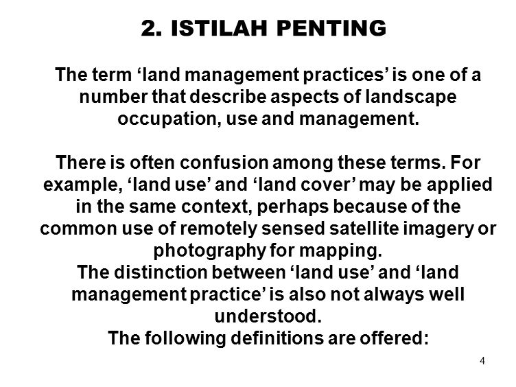 4 2. ISTILAH PENTING The term 'land management practices' is one of a number that describe aspects of landscape occupation, use and management. There