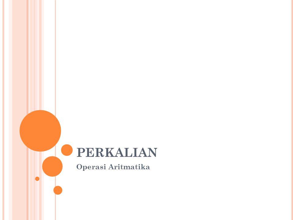 1 PERKALIAN Operasi Aritmatika
