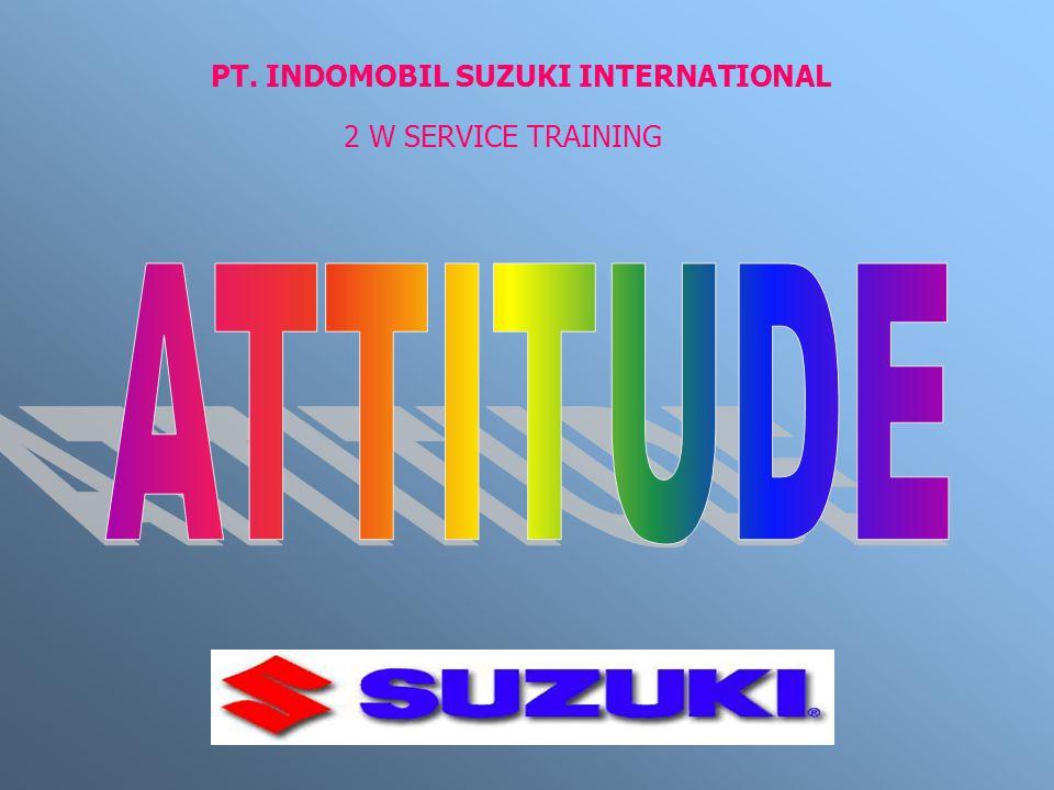 PT. INDOMOBIL SUZUKI INTERNATIONAL 2 W SERVICE TRAINING