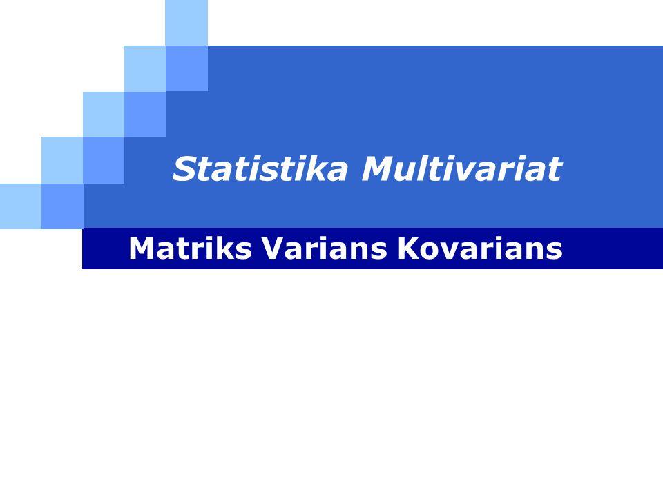 LOG O Statistika Multivariat Matriks Varians Kovarians