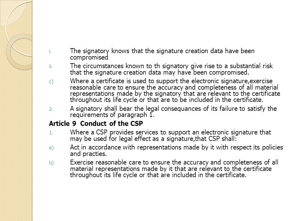 i. The signatory knows that the signature creation data have been compromised ii.