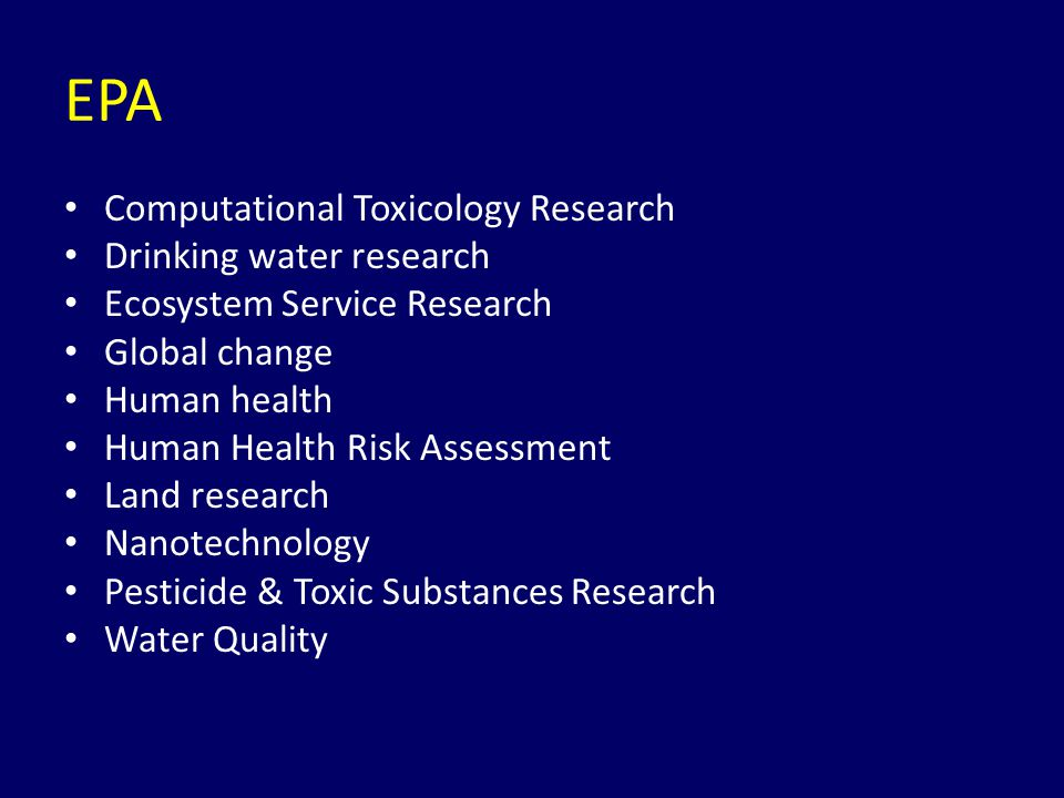 EPA Computational Toxicology Research Drinking water research Ecosystem Service Research Global change Human health Human Health Risk Assessment Land