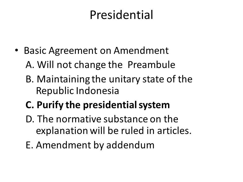 REPUBLIC Preambule: … yang terbentuk dalam suatu susunan Negara Republik Indonesia yang berkedaulatan rakyat… Article 1 Para 1: Negara Indonesia adalah negara kesatuan yang berbentuk republik Article 1 Para 2: Kedaulatan berada di tangan rakyat dan dilaksanakan menurut Undang-Undang Dasar