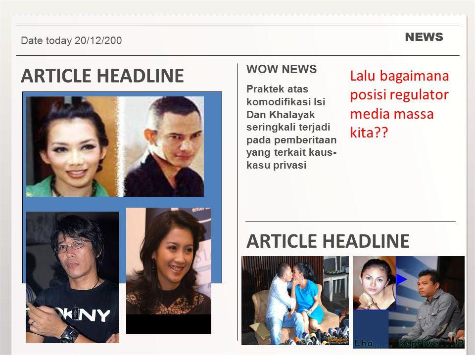 NEWS ARTICLE HEADLINE WOW NEWS Praktek atas komodifikasi Isi Dan Khalayak seringkali terjadi pada pemberitaan yang terkait kaus- kasu privasi Lalu bag