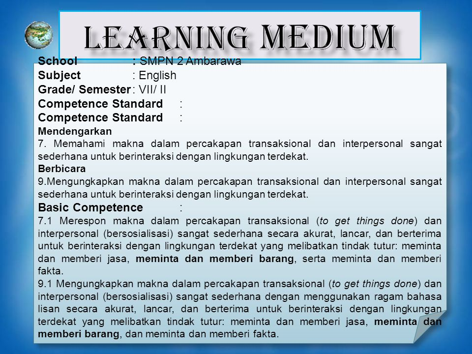 School: SMPN 2 Ambarawa Subject: English Grade/ Semester: VII/ II Competence Standard: Mendengarkan 7.