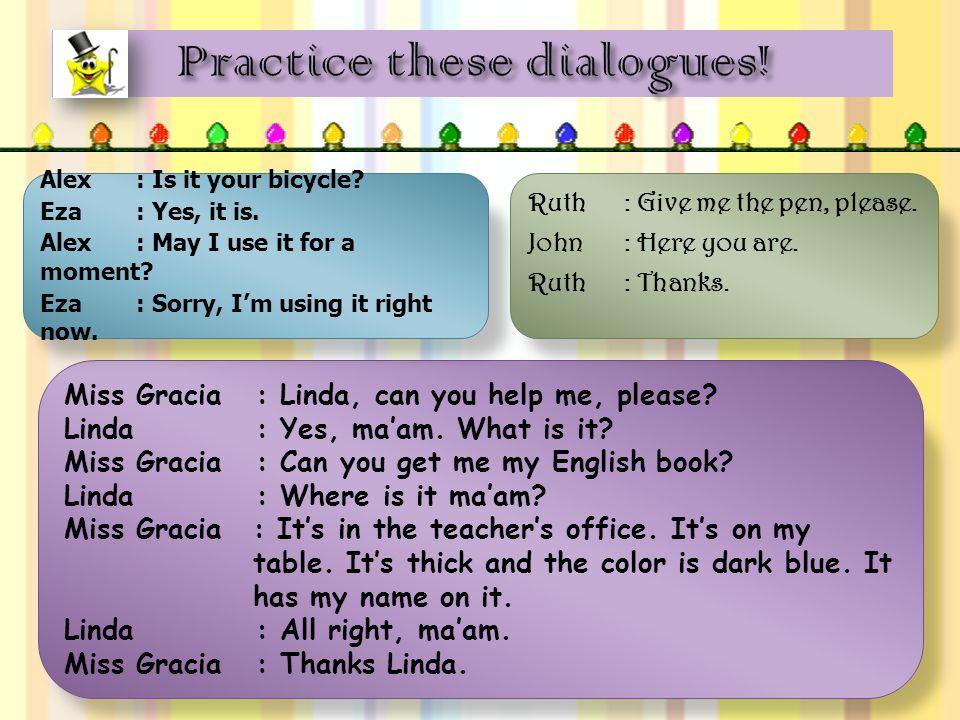  Miss Gracia: Linda, can you help me, please.Linda: Yes, ma'am.