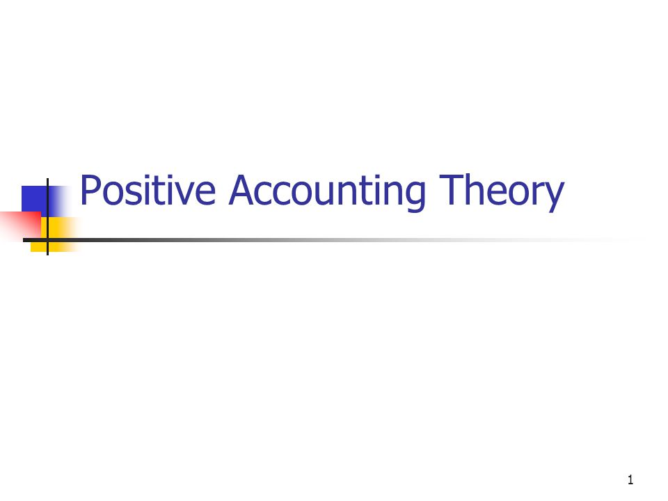 1 Positive Accounting Theory
