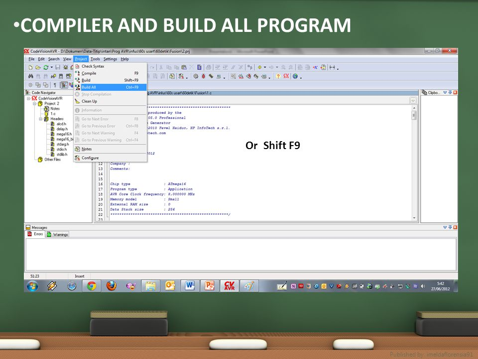 COMPILER AND BUILD ALL PROGRAM Or Shift F9 Published by. imeldaflorensia91