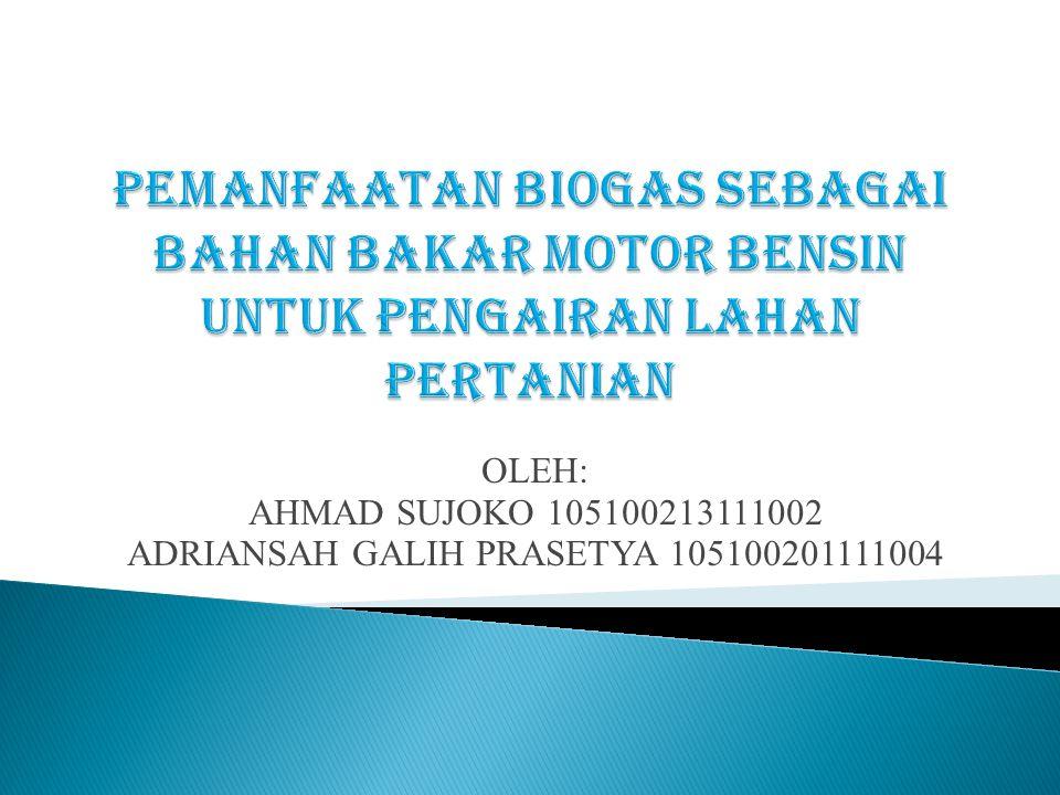 OLEH: AHMAD SUJOKO 105100213111002 ADRIANSAH GALIH PRASETYA 105100201111004