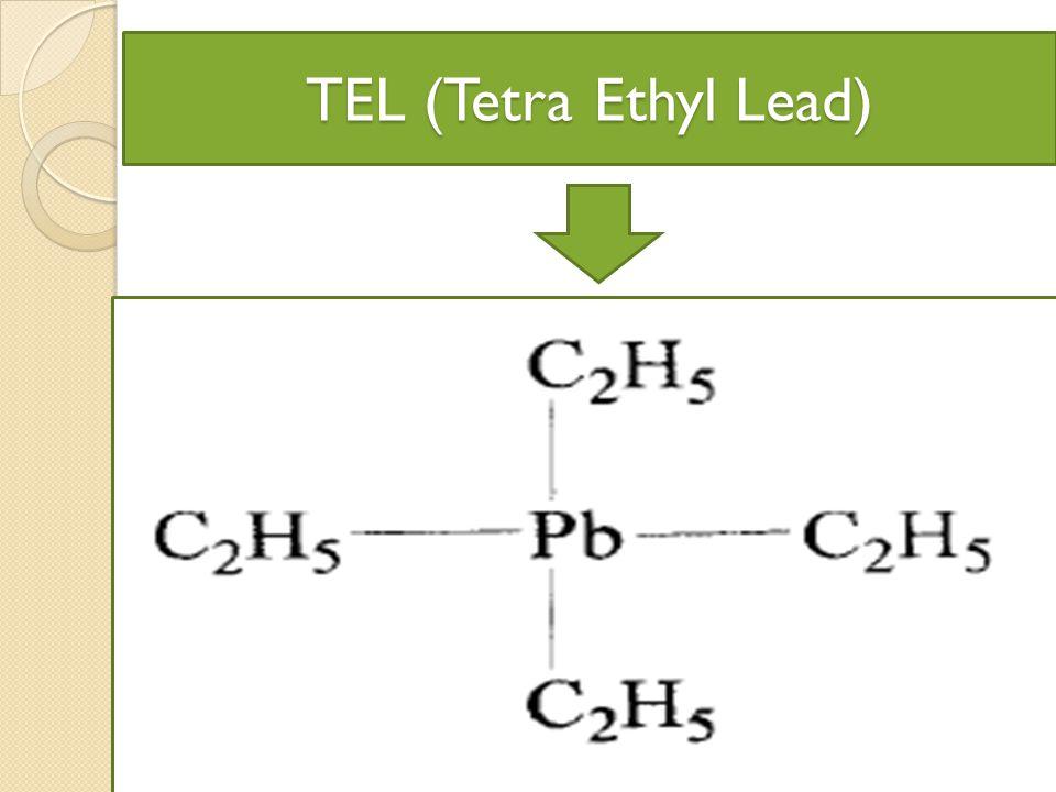 TEL (Tetra Ethyl Lead)