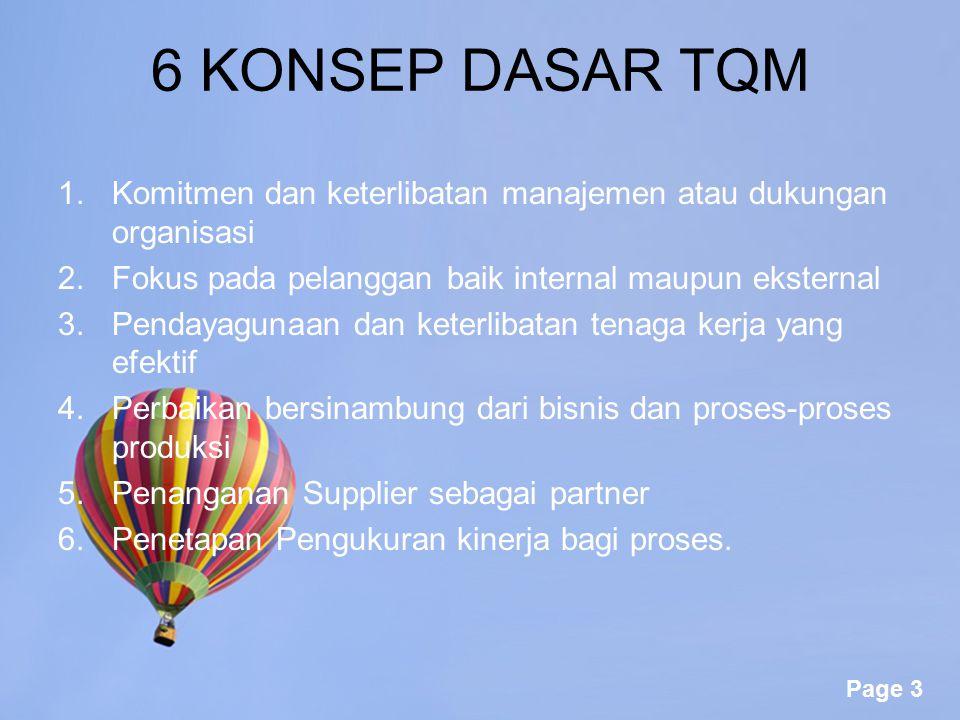 Page 2 TQM (Total Quality Management) 1.Merupakan sebuah peningkatan dari cara tradisional dalam melaksanakan suatu bisnis dengan teknik yang telah terbukti menjamin keberlangsungan dalam kompetisi perusahaan kelas dunia.