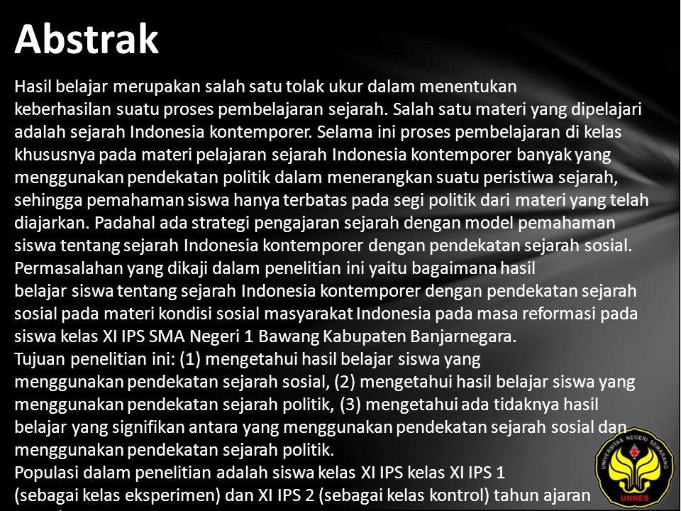 Kata Kunci hasil belajar, sejarah Indonesia kontemporer, pendekatan sejarah sosial learning outcome, contemporary Indonesian history, social history approach