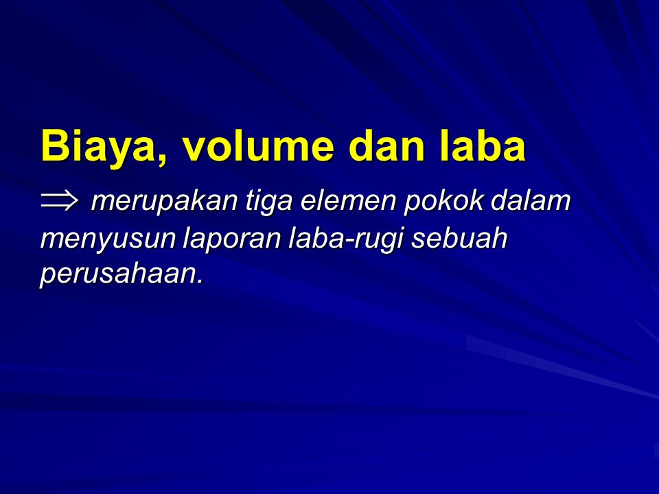 Ilustrasi penerapan Biaya – Volume – Laba Diketahui Kondisi awal : Penjualan 100 unit Stick.