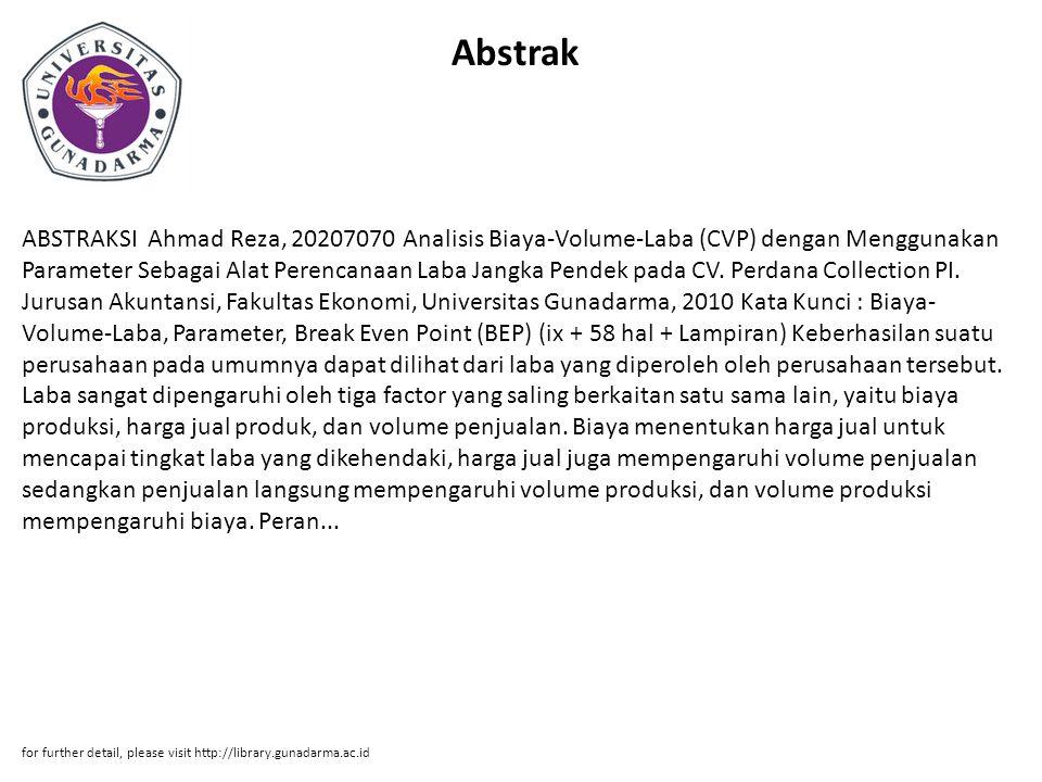Abstrak ABSTRAKSI Ahmad Reza, 20207070 Analisis Biaya-Volume-Laba (CVP) dengan Menggunakan Parameter Sebagai Alat Perencanaan Laba Jangka Pendek pada