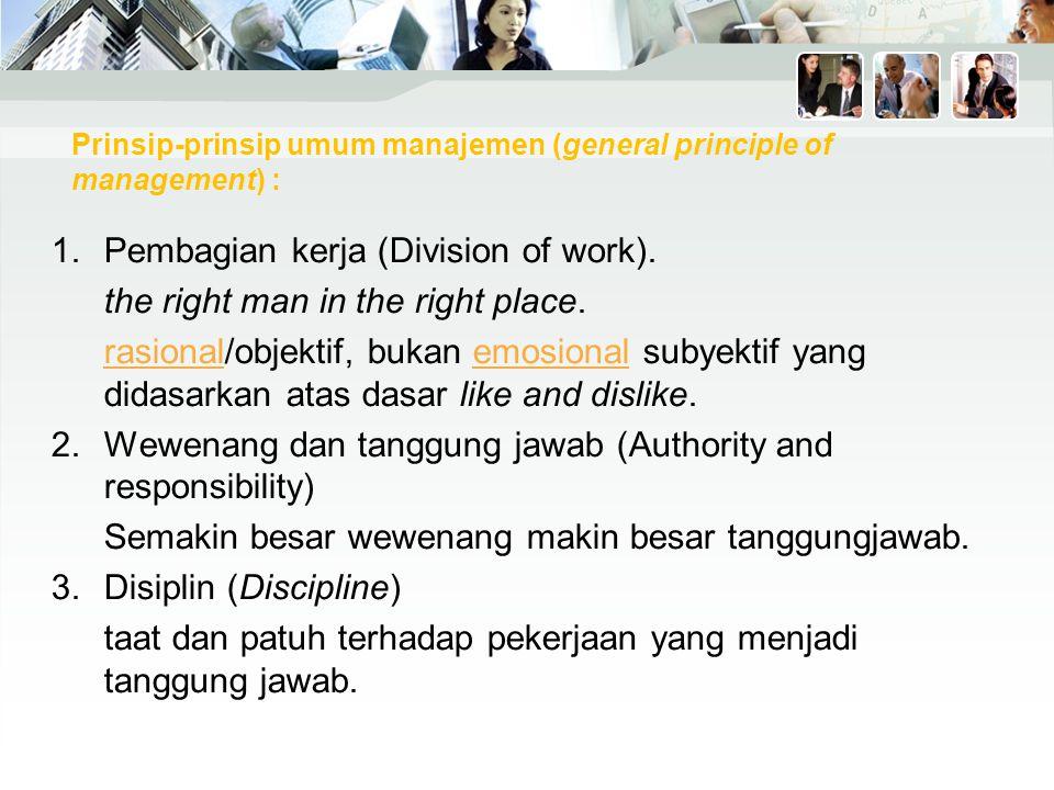 Prinsip-prinsip umum manajemen (general principle of management) : 1.Pembagian kerja (Division of work).