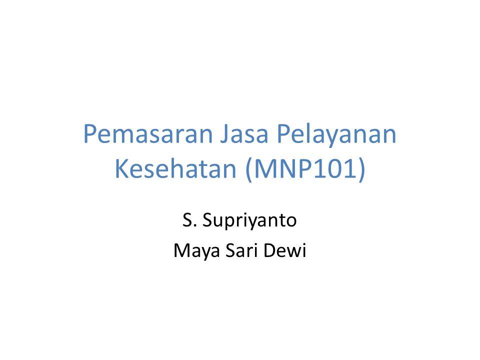 Pemasaran Jasa Pelayanan Kesehatan (MNP101) S. Supriyanto Maya Sari Dewi