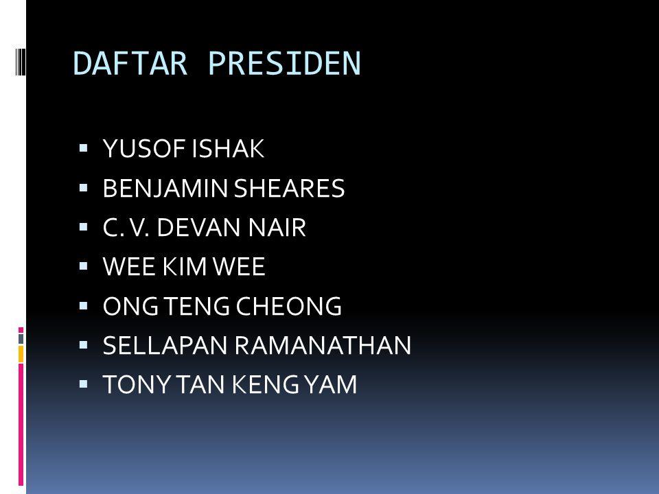 DAFTAR PRESIDEN  YUSOF ISHAK  BENJAMIN SHEARES  C.