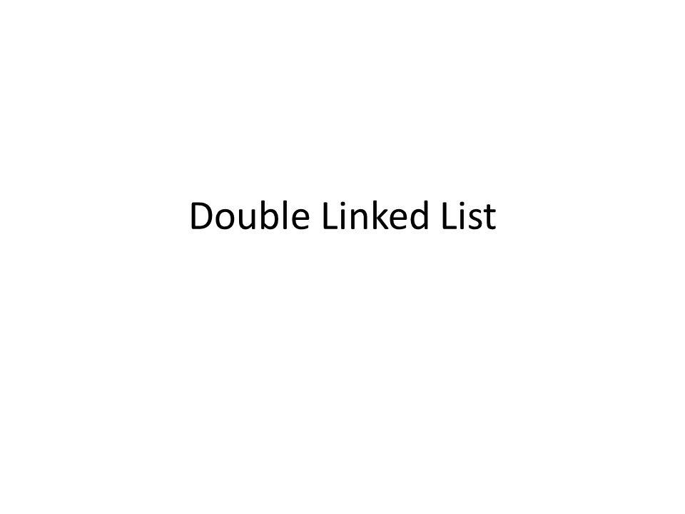 Definisi Linked list dengan dua pointer(next & prev) Pointer next : menghadap ke node yang lebih besar indexnya.
