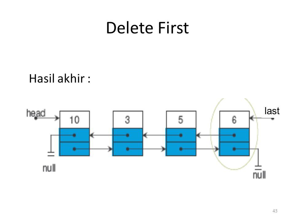 43 Delete First Hasil akhir : last