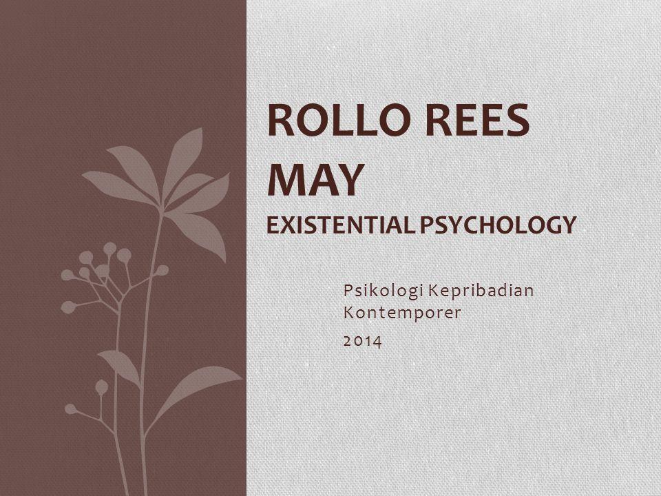Psikologi Kepribadian Kontemporer 2014 ROLLO REES MAY EXISTENTIAL PSYCHOLOGY