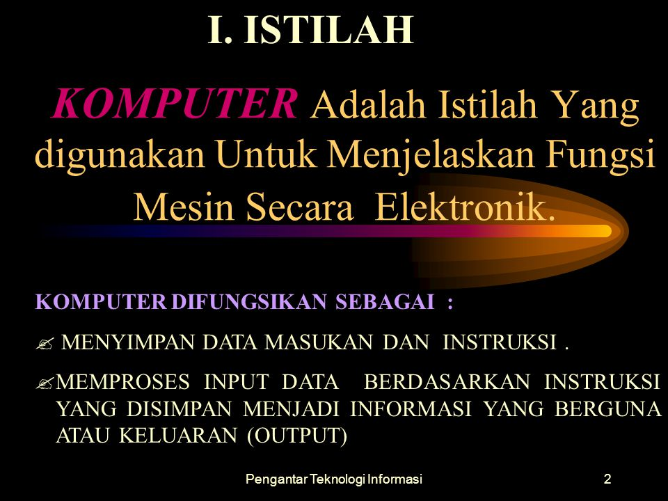 Pengantar Teknologi Informasi13 - Komputer Digital atau digital computer bekerja dengan cara mengitung.