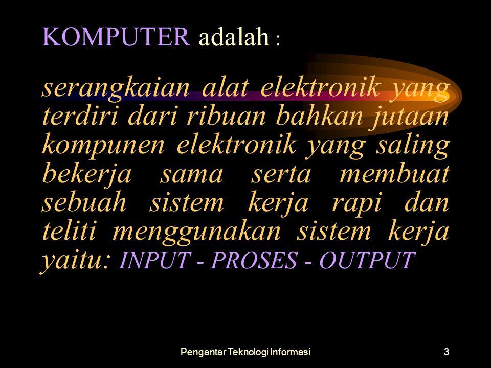 Pengantar Teknologi Informasi14 Menurut Kecepatan Prosesornya, Memory / ukurannya.