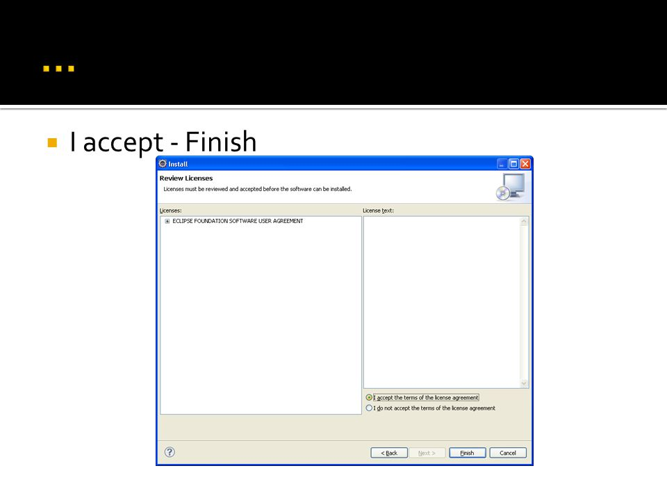  I accept - Finish