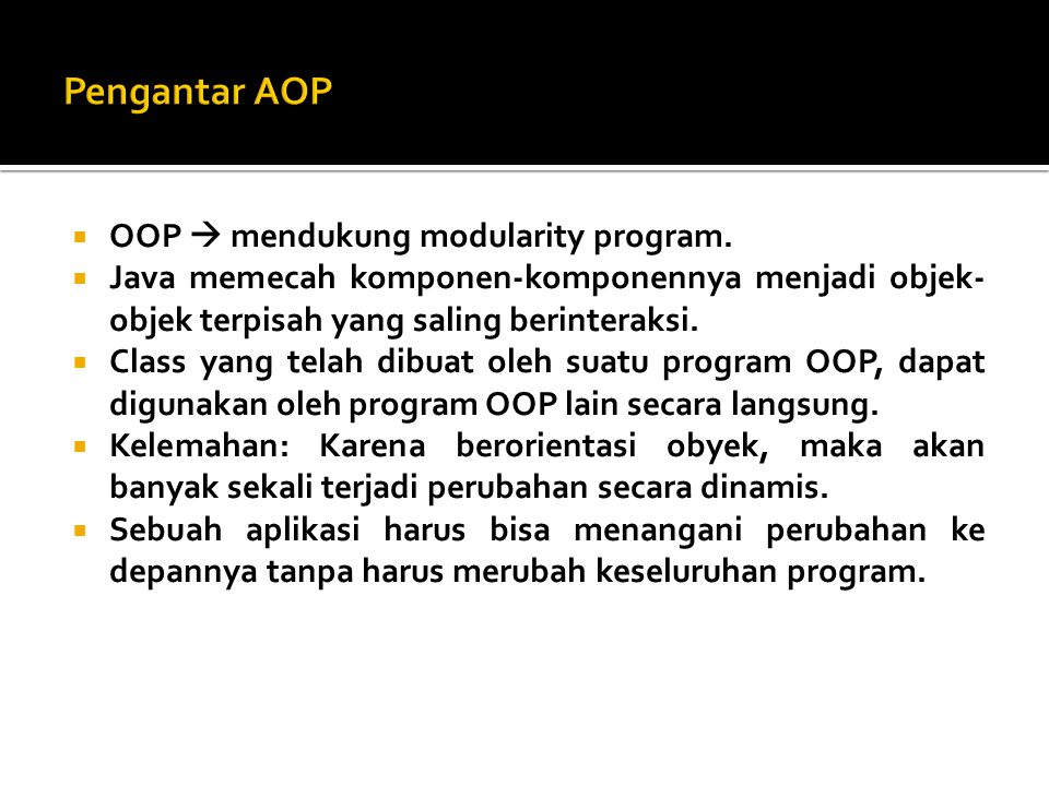  OOP  mendukung modularity program.