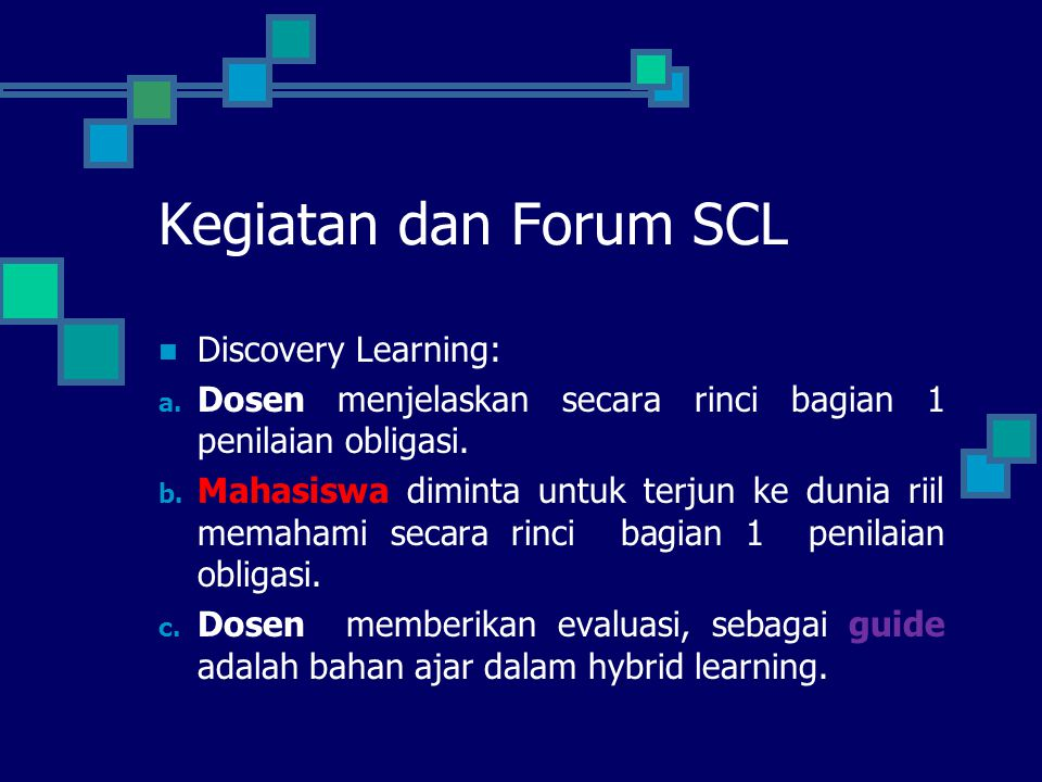 Kegiatan dan Forum SCL Discovery Learning: a.
