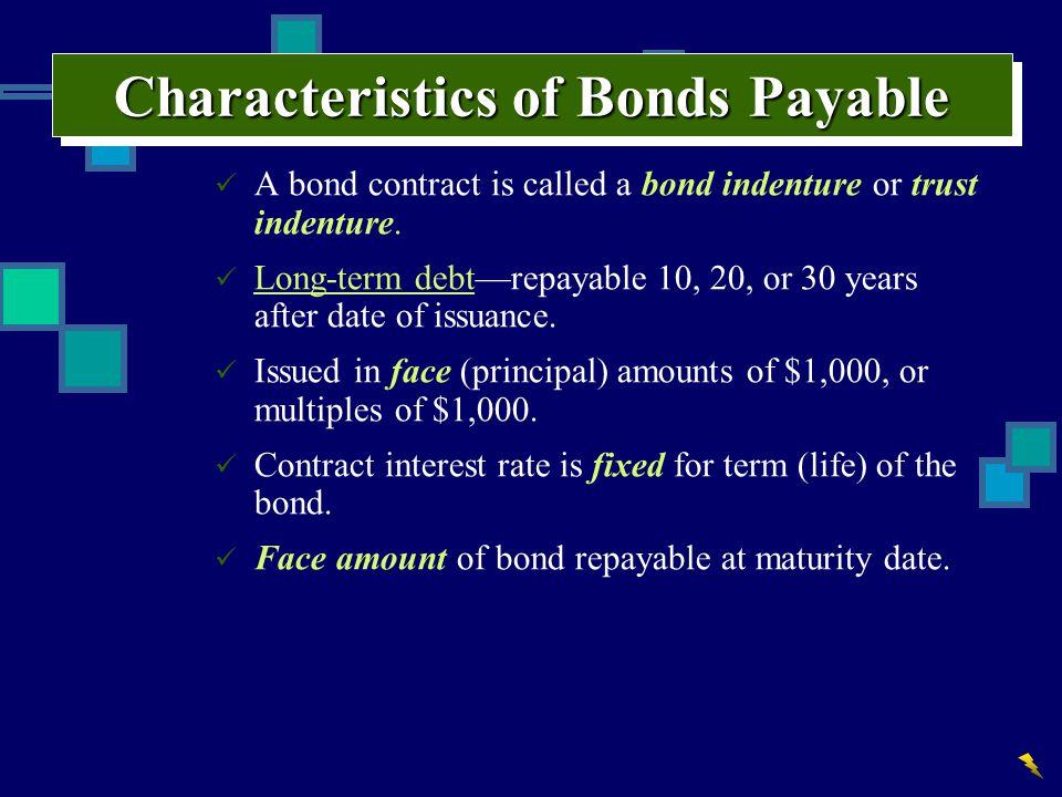 Characteristics of Bonds Payable 4 Semua obligasi yg jatuh tempo satu tanggal disebut term bonds.