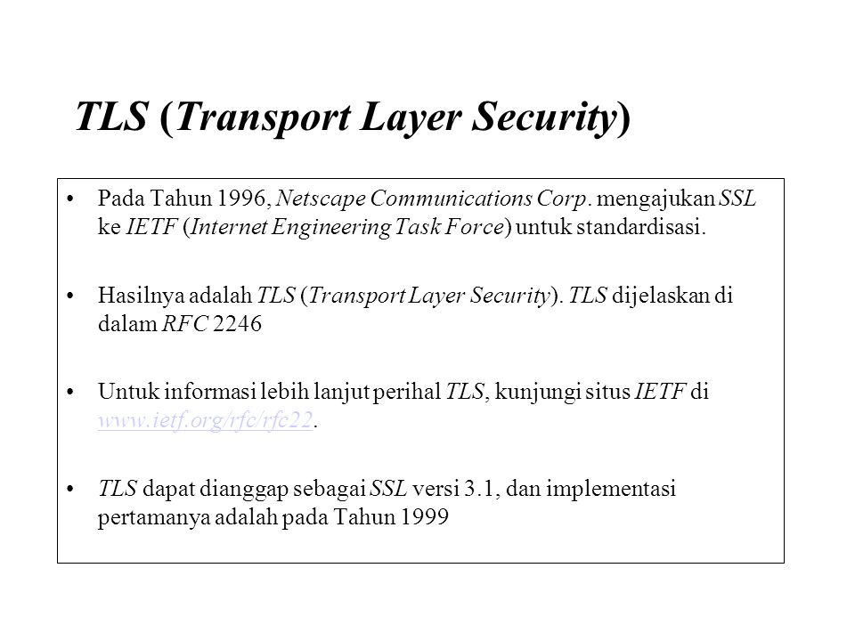 TLS (Transport Layer Security) Pada Tahun 1996, Netscape Communications Corp.