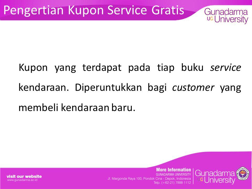 Pengertian Kupon Service Gratis Kupon yang terdapat pada tiap buku service kendaraan. Diperuntukkan bagi customer yang membeli kendaraan baru.