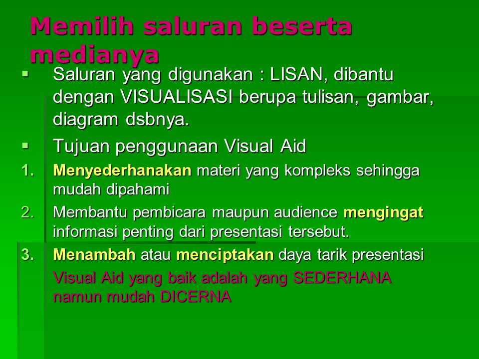 Media Visual Aid 1.Hand Out 2.Papan Tulis / White Board 3.Flip Chart 4.OHP 5.Slide 6.Komputer