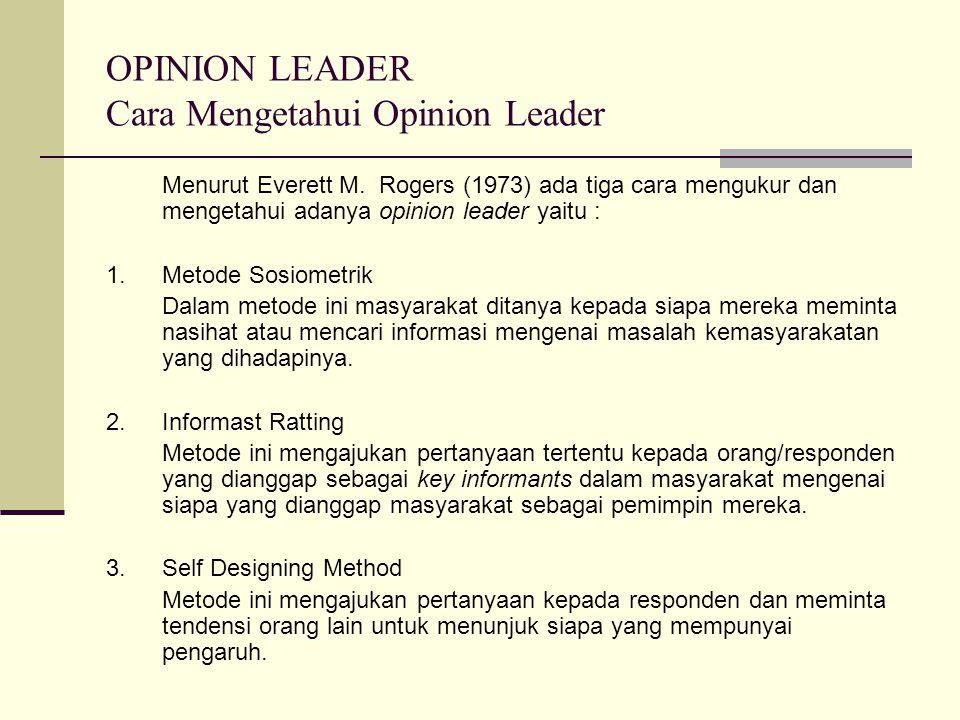 OPINION LEADER Cara Mengetahui Opinion Leader Menurut Everett M.