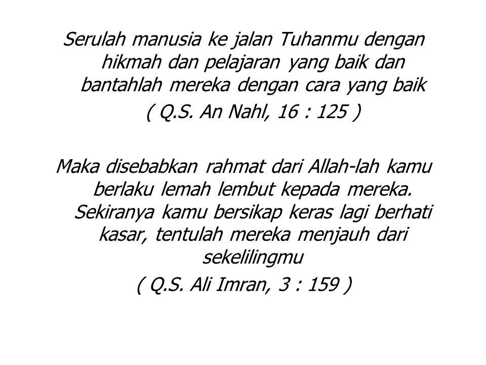 Dakwah tidak cukup hanya berbekal semangat Ath thoriiq ahammu minal maadah (cara mengemas / menyampaikan lebih penting daripada isinya)