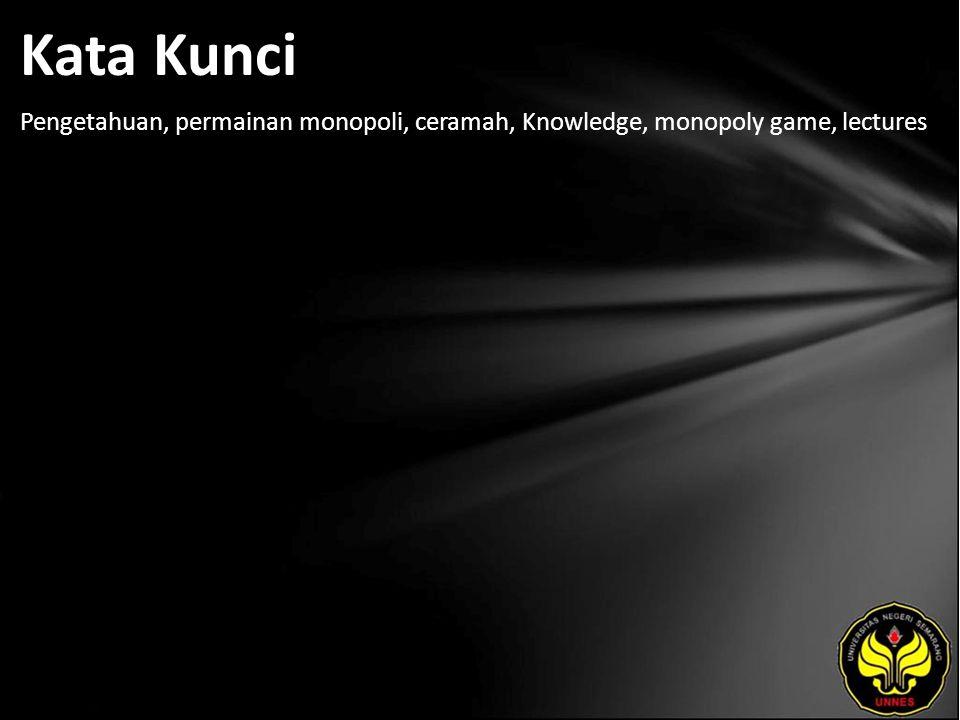 Kata Kunci Pengetahuan, permainan monopoli, ceramah, Knowledge, monopoly game, lectures